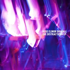 Rose Elinor Dougall - Distractions EP