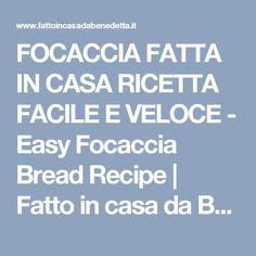 FOCACCIA FATTA IN CASA RICETTA FACILE E VELOCE - Easy Focaccia Bread Recipe   Fatto in casa da Benedetta
