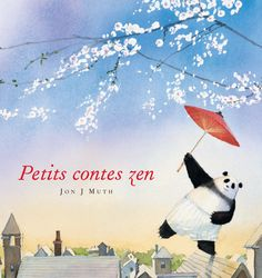Petits contes zen. Jon J. MUTH (Dès 5 ans)