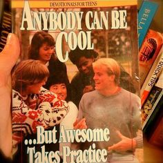 """""""Anybody Can Be Cool...But Awesome Takes Practice."""" Loving the douchebag on the front cover - nice touch."""