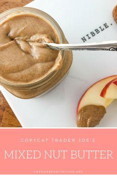 Copycat Trader Joe's Mixed Nut Butter   EmPowered Nutrition