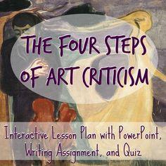 The Four Steps of Art Criticism Complete Lesson by Art Class Curator High School Art, Middle School Art, Art Critique, Japanese Language Proficiency Test, Art Criticism, Writing Assignments, Principles Of Art, Teaching Art, Art Lessons