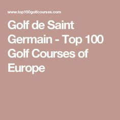 Golf de Chantilly (Vineuil) - Top 100 Golf Courses of France French Open, National Championship, Saint Germain, Golf Courses, Mugs, France, Top, Europe, Paris