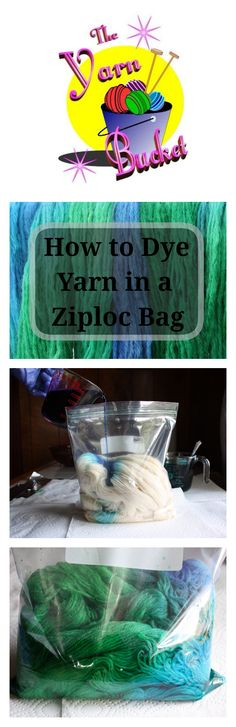 How to Dye Yarn in a Ziploc Bag.  Tutorial from The Yarn Bucket!