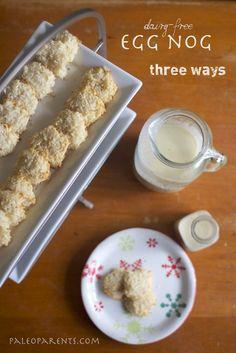 Egg Nog Three Ways by @paleoparents #dairyfree #paleo #holiday