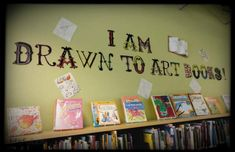 """I Am Drawn to Art Books"" display featuring non-fiction art books 