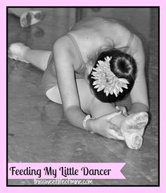 Feeding My Little Dancer | thissweetlifeofmine.com - need to check out this blog by a fellow dance mom!