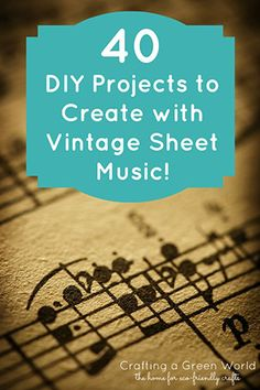 Do you love vintage sheet music? We're sharing 40 DIY projects that you can create with your favorite recycled paper!