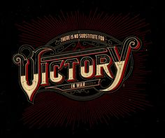 VICTORY - This example of typography uses all caps, but the size of font varies slightly. It shows half the word being a different color, maybe symbolizing that it is being filled up. Either way, the bottom half of word is different color than top half, but it does not take any attention away from the image as a whole.
