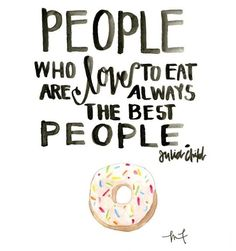Cute cooking Quotes - 10 Famous Quotes About Food and Cooking to Hang in Your Kitchen. Cooking Quotes, Food Quotes, Me Quotes, Motivational Quotes, Inspirational Quotes, Quotes About Food, Famous Quotes About Love, Donut Quotes, Eating Quotes