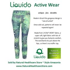 Liquido Activewear.  Amazonia Patterned Hot Pants.  unique.   fun.   durable. one-of-a-kind. limited edition prints.   http://www.naturalhealthcarestore.com/