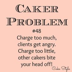 It goes a little something like this.. ‪#‎cakerproblem‬