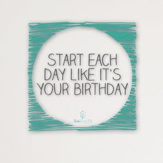 I love birthdays!! Don't you?!   What a great mentality to have as you start your day and your week!! It's all about that positive attitude peeps!!   Have a great day and an awesome week!! Let's do this!!  #settleforfit