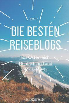 Die besten Reiseblogs und Reiseblogger aus Österreich, Deutschland und der Schweiz nach Themen zusammengefasst: http://www.cityseacountry.com/de/besten-reiseblogs-oesterreich-und-deutschland/