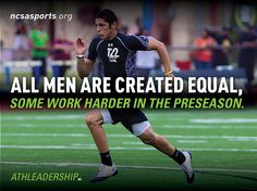All men are created equal, some just work harder in the preseason.