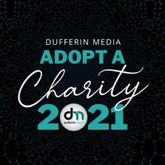 Dufferin Media - ADOPT a Charity 2021 www.dufferinmedia.com www.sarahclarke.biz Online Marketing, Social Media Marketing, Digital Marketing, Influencer Marketing, Charity, Adoption, Management, Branding, Foster Care Adoption