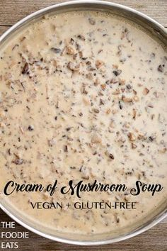 4 Points About Vintage And Standard Elizabethan Cooking Recipes! Vegan Cream Of Mushroom Soup Gluten Free Condensed Dairy Free The Foodie Eats Dairy Free Soup, Dairy Free Recipes, Vegan Gluten Free, Vegan Recipes, Cooking Recipes, Lactose Free, Gluten Free Soups, Cooking Ribs, Vegan Desserts