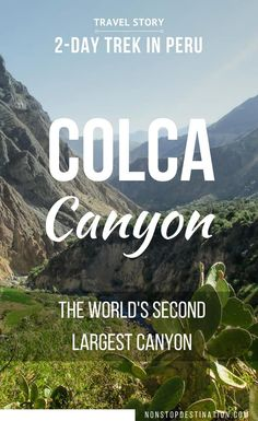 Hiking into the depths of Colca Canyon, Peru. The world's second deepest canyon - Non Stop Destination