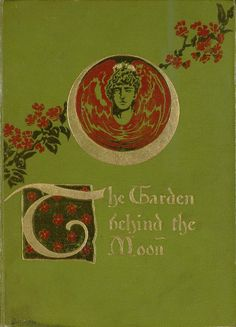 ... and books that speak of the true reality of our belonging...  The Garden Behind the Moon by Howard Pyle 1895.