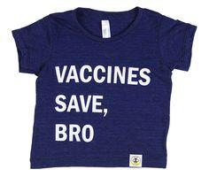 Infant Vaccines Save, Bro (Indigo) | Wire and Honey