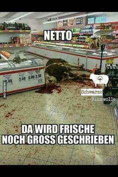 Hm...auch 'ne Art,Billigfleisch zu boykottieren!!!