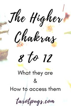 The Higher Chakras: What they are and how to access, plus crystals for working with chakras 8 to 12 and accessing the chakras for better tarot readings.