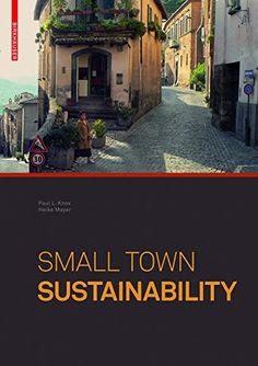 Small Town Sustainability: Economic, Social, and Environm...