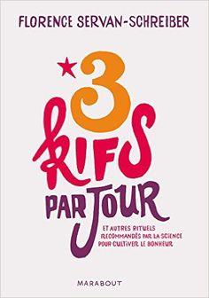 Amazon.fr - 3 kifs par jour - Florence Servan-Schreiber - Livres