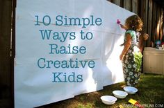 A list of nine ways to raise creative kids (for example: model creativity, mistakes are good).