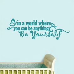 In A World Where You Can Be Anything Be Yourself - Wall Decals - $10.50