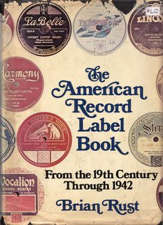 American Record Label Book, 1st ed., 1978, by Brian Rust