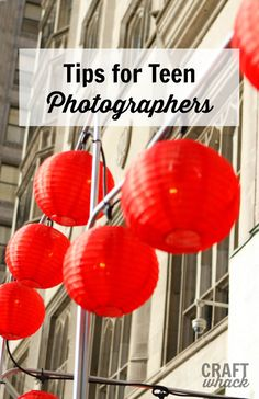 Resources For Teen Photographers • Craftwhack