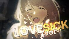 Shigatsu [AMV] - Lovesick Fool
