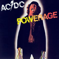 AC/DC's Powerage album cover - this one is so underrated! It's delightfully blues-y...