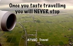 **Once you taste travelling, You will NEVER stop ** travel quote by ATVSC Travel #atvsctravel #travel9stars #atvsctravelquotes #travelquotes #travel