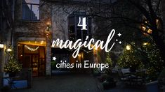 4 magical cities in Europe to escape from reality for each season of the year.
