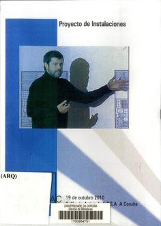 Proyecto de instalaciones (2010) / Iñaki Leite Martínez. Conferencia celebrada no salón de actos da ETSAC o 19 de outubro. Signatura: DOC (ARQ) 18. No catálogo: http://kmelot.biblioteca.udc.es/record=b1497116~S1*gag