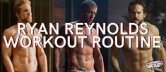 Ryan Reynolds Workout Routine and Diet [Updated]: Train like Deadpool Ryan Reynolds Abs, Ryan Reynolds Deadpool Workout, Pyramid Training, Superhero Academy, Super Sets, Abs Workout Routines, Leg Lifts, Sit Up, Cross Training