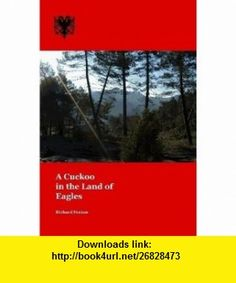 A Cuckoo in the Land of Eagles Richard Fenton ,   ,  , ASIN: B002AD1BCQ , tutorials , pdf , ebook , torrent , downloads , rapidshare , filesonic , hotfile , megaupload , fileserve