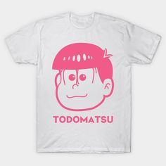Todomatsu Kawaii - Todomatsu Matsuno - T-Shirt | TeePublic Kawaii Shirts, Fandoms, Solid Colors, Otaku, Cotton, Mens Tops, T Shirt, Range, Japan