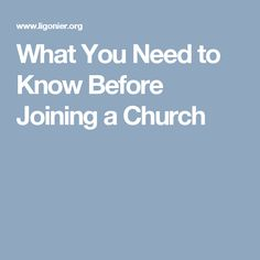 What You Need to Know Before Joining a Church