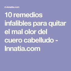 10 remedios infalibles para quitar el mal olor del cuero cabelludo - Innatia.com