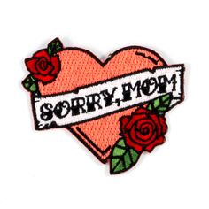 Sorry, Mom patch.