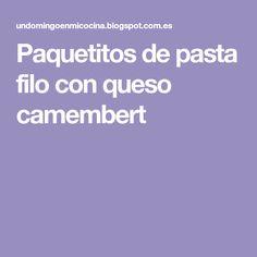 Paquetitos de pasta filo con queso camembert