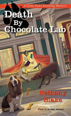 Death by Chocolate Lab (Lucky Paws Petsitting Mystery by Bethany Blake Cozy Mysteries, Best Mysteries, Murder Mysteries, New Books, Good Books, Books To Read, Reading Books, Mystery Novels, Mystery Series