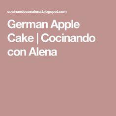 German Apple Cake | Cocinando con Alena
