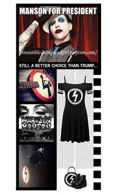 """Still a better choice..."" by irresistible-livingdeadgirl ❤ liked on Polyvore featuring music, goth, gothic, marilynmanson, trump, black, emo, LittleBlackDress, LBD and alternative"