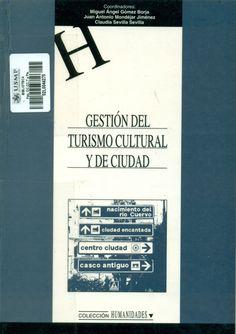 Título: Gestión del turismo cultural y de ciudad /  Autores (Coords.): Miguel Gómez Borja, Juan Mondéjar Jiménez y Claudia Sevilla Sevilla / Ubicación: Biblioteca FCCTP - USMP 1er piso / Código: 338.4791/G3
