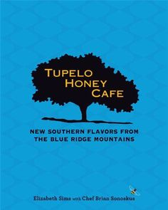 Tupelo Honey Cafe: New Southern Flavors from the Blue Ridge Mountains by Elizabeth Sims, http://www.amazon.com/dp/1449446140/ref=cm_sw_r_pi_dp_79BRsb1S0HR7X