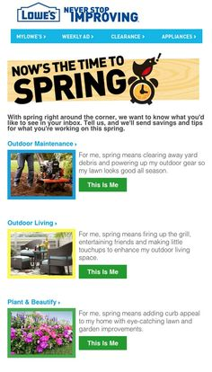 Lowe's >> Sent 3/13/13 >> Personalize your savings this spring >> Looking to gather data to power some segmented seasonal messaging, Lowe's sent this tablet-friendly progressive profiling email asking subscribers about their spring plans. The retailer geo-targeted the email to areas where spring had arrived and also ran a subject line A/B test to better understand what would compel the most subscribers to provide more details about themselves. —Amanda Monroe, Associate Designer, ExactTarget